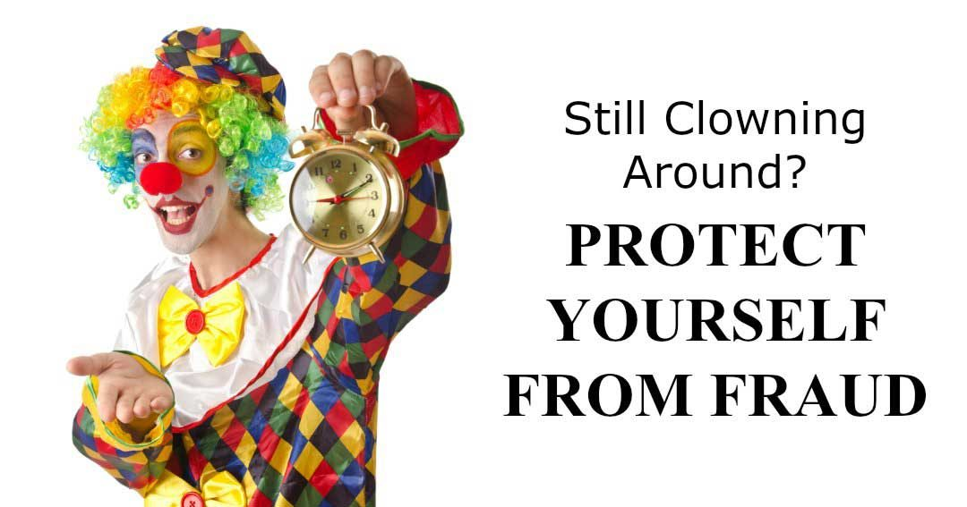Still Clowning Around? Protect Yourself from Fraud